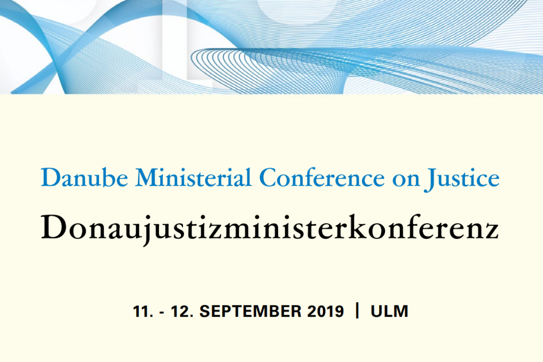 INVITATION to the Danube Ministerial Conference on Justice on the 11th and 12th of September 2019 in the Danube City of Ulm